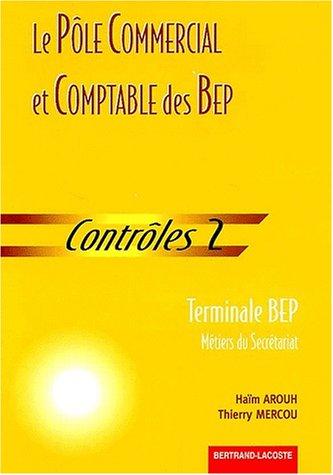 Le pôle commercial et comptable des BEP Terminale BEP secrétariat. Contrôles 2