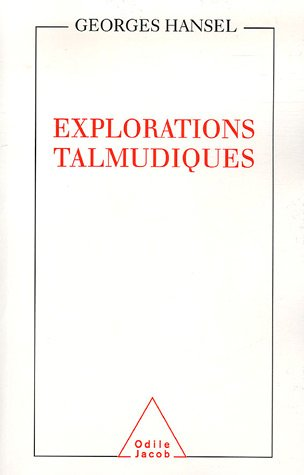 Explorations talmudiques par Georges Hansel
