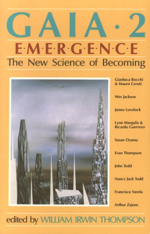 Gaia 2: Emergence: The New Science of Becoming