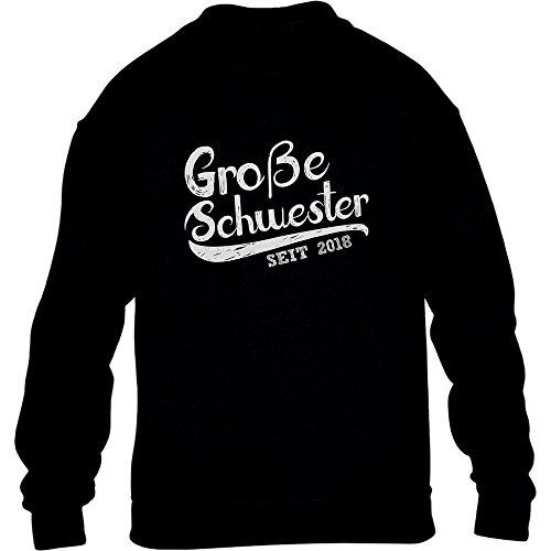 Tolles Geschenk für die Große Schwester seit 2018 Kinder Pullover Sweatshirt XL 152/164 Schwarz