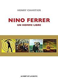 Nino Ferrer: Un homme libre par Henry Chartier