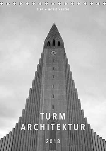 Turm Architektur (Tischkalender 2018 DIN A5 hoch): Die faszinierende Welt der Türme in s/w Fotografien (Tischkalender, 14 Seiten ) (CALVENDO Orte)