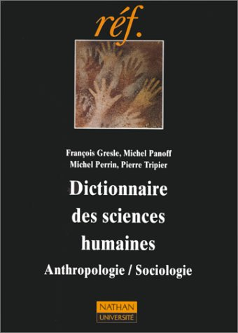 Dictionnaire des sciences humaines : Sociologie, anthropologie