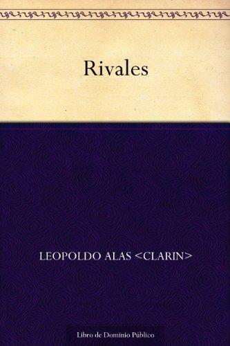 Rivales por Leopoldo Alas <Clarin>