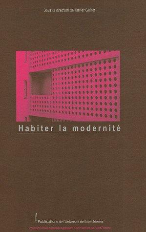 Habiter la modernité : Acte du colloque Vivre au 3e millénaire dans un immeuble emblématique de la modernité