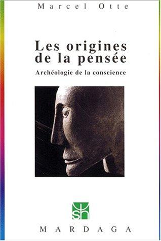 Les Origines de la pense : Archologie de la conscience