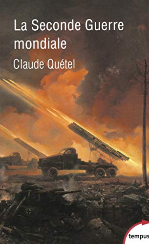 La Seconde Guerre mondiale par Claude QUETEL