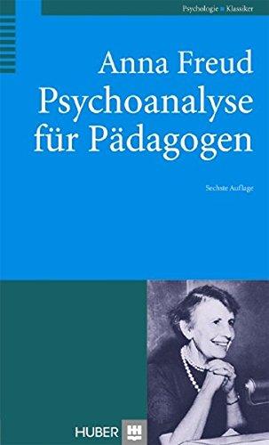 Psychoanalyse für Pädagogen: Eine Einführung
