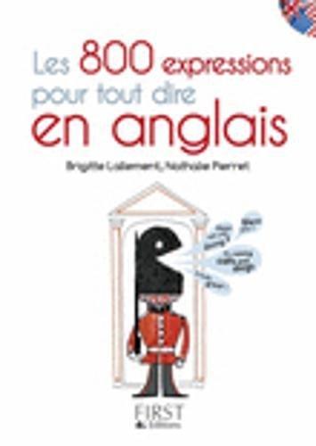 Petit Livre de - Les 800 expressions pour tout dire en anglais par Nathalie PIERRET
