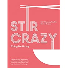 Stir Crazy: 100 deliciously healthy stir-fry recipes