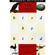 Bird by Bird: Instructions on Writing and Life