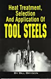 Heat Treatment, Selection, and Application of Tool Steels by Bill Bryson (1997-08-31)