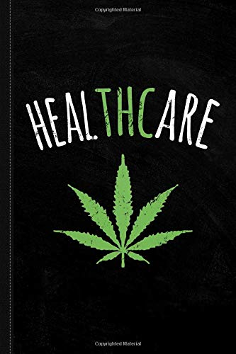 Thc Is Healthcare Cannabis 420 Journal Notebook: Blank Lined Ruled For Writing 6x9 120 Pages