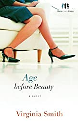 Age before Beauty (Sister-to-Sister, Book 2) by Virginia Smith (2009-02-01)