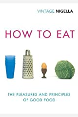 How To Eat: Vintage Classics Anniversary Edition Paperback