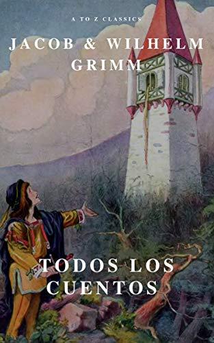 Todos los Cuentos de los Hermanos Grimm: Blancanieves, La Cenicienta, La Bella Durmiente, Caperucita Roja, Hansel y Gretel, Rapunzel, Pulgarcito (ilustrado)