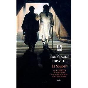 Le souper : Suivi de L'entretien de M Descartes avec M Pascal Le Jeune et de L'antichambre