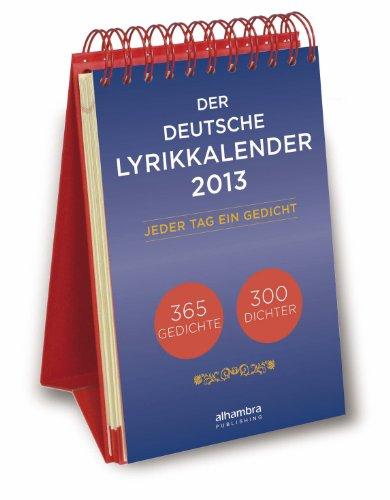 Der deutsche Lyrikkalender 2013. Jeder Tag ein Gedicht: 365 Gedichte - 300 Dichter par (Calendrier - Nov 2012)
