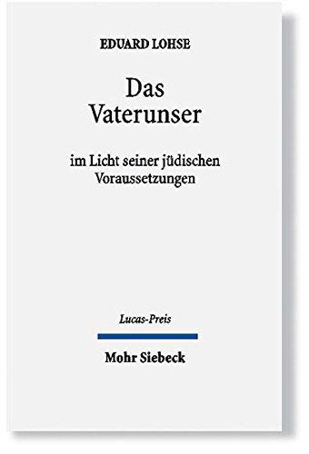 Das Vaterunser: Im Licht seiner jüdischen Voraussetzungen. Lucas-Preis 2007