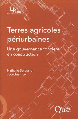 Terres agricoles périurbaines: Une gouvernance foncière en construction.