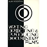 Writing, Directing, and Producing Documentary Films by Alan Rosenthal (1990-09-01)