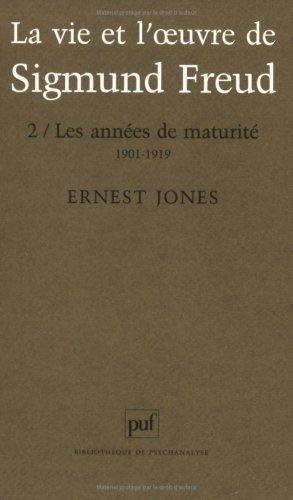 La Vie et l'oeuvre de Sigmund Freud, tome 2 : Les années de maturité, 1901-1919