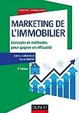 Marketing de l'immobilier - 3e éd. - Concepts et méthodes pour gagner en efficacité...