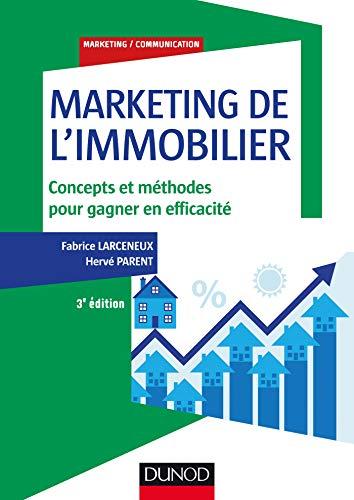 Marketing de l'immobilier - 3e éd. - Concepts et méthodes pour gagner en efficacité par Fabrice Larceneux