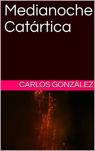 Medianoche Catártica (Cenizas nº 2) eBook: Carlos González: Amazon ...