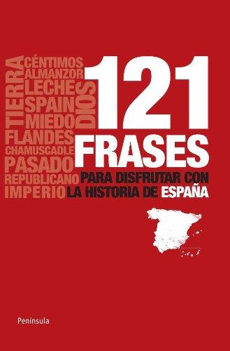 121 Frases Para Disfrutar Con La Historia De España Atalaya
