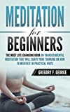 Meditation for Beginners: The Most Life-Changing Book on Transcendental Meditation that Will Shape