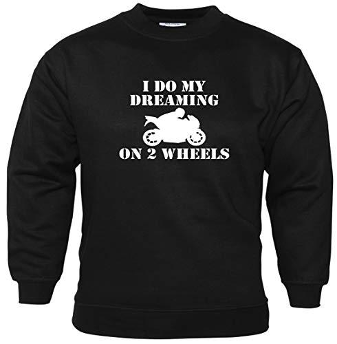 tlux4u I Do My Dreaming On 2 Wheels Bikers Sweatshirt Motorrad Zubehör Geschenkidee Gr. Medium, Schwarz