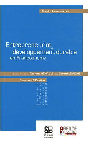 Entrepreneuriat et développement durable en Francophonie par Georges Hénault, Gérard Lemoine, Eddy Bloy, Martine Spence