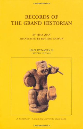 Records of the Grand Historian: Qin Dynasty: Han Dynasty II (Records of Civilization, Sources and Studies, No 65)