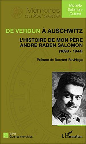 Livre gratuits en ligne De Verdun à Auschwitz: L'histoire de mon père André Raben Salomon - (1898-1944) epub, pdf
