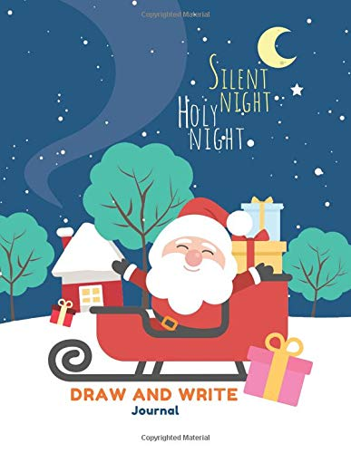 Draw and Write Journal: Primary Composition Notebook for Kids with Date | Silent Night Holy Night, Cute Santa Claus Design