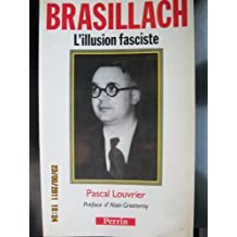 Brasillach, l'illusion fasciste