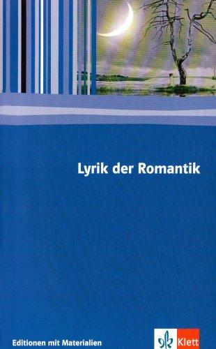 Lyrik Romantik: Textausgabe mit Materialien Klasse 11-13 (Editionen für den Literaturunterricht)