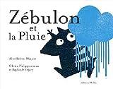 Zébulon et la pluie | Brière-Haquet, Alice (1979-....). Auteur