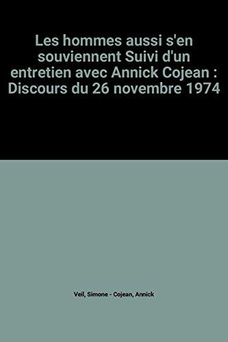 Les hommes aussi s'en souviennent Suivi d'un entretien avec Annick Cojean : Discours du 26 novembre 1974