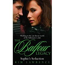 Sophie's Seduction (Mills & Boon Special Releases) (Balfour Legacy) by Kim Lawrence (2010-05-01)