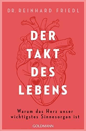 Der Takt des Lebens: Warum das Herz unser wichtigstes Sinnesorgan ist