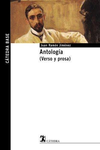 Antología (Verso y prosa) (Cátedra Base) por Juan Ramón Jiménez