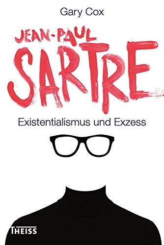 Jean-Paul Sartre: Existentialismus und Exzess eBook: Gary Cox ...