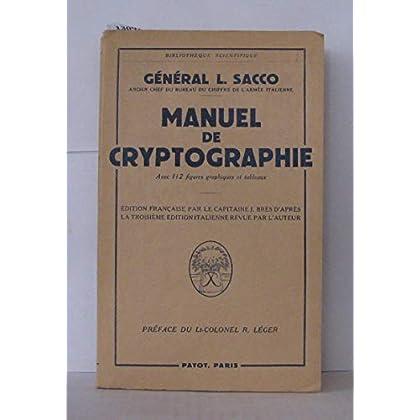Manuel de cryptographie - Edition française par le capitaine J. Brès, d'après la troisième édition italienne, revue par l'auteur - préface du lieutenant-colonel R. Léger