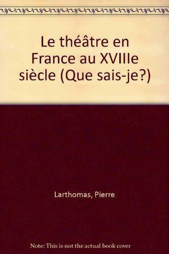 Le Théâtre en France au XVIII( siècle