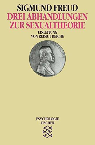 Drei Abhandlungen zur Sexualtheorie (Sigmund Freud, Werke im Taschenbuch)