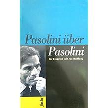 Pasolini über Pasolini. Der Regisseur im Gespräch mit Jon Halliday