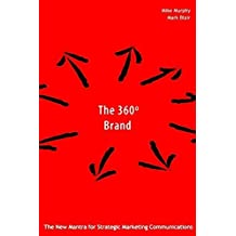 The 360 Degree Brand in Asia: Creating More Effective Marketing Communications by Mark Blair (2003-02-17)