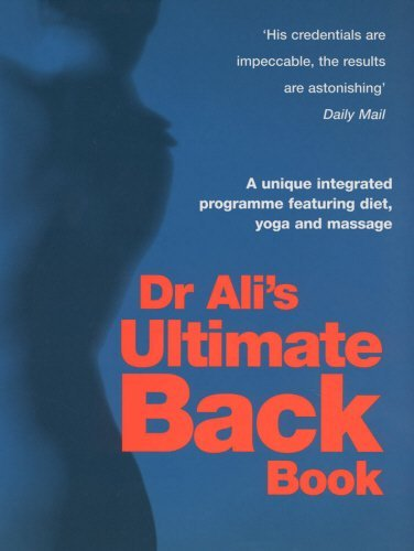 Dr Ali's Ultimate Back Book: A unique integrated programme featuring, diet, yoga and massage by Dr Mosaraf Ali (11-Apr-2002) Paperback